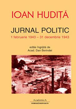 Jurnal politic (1 februarie 1943-31 decembrie 1943)/Ioan Hudita imagine