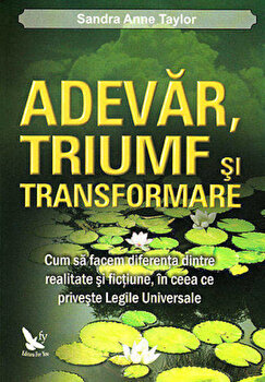 Adevar, triumf si transformare/Sandra Anne Taylor imagine elefant.ro 2021-2022