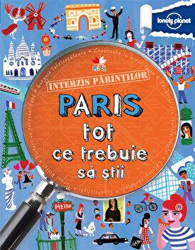 Interzis parintilor. Paris - tot ce trebuie sa stii/Klay Lamprell