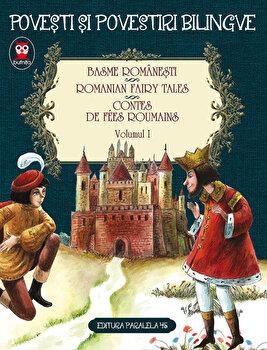 Basme romanesti. Romanian fairy tales. Contes de fees roumanis, Vol. 1/Ion Creanga, Petre Ispirescu
