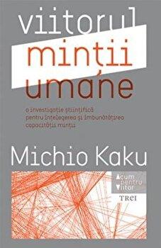 Viitorul mintii umane/Michio Kaku imagine elefant.ro 2021-2022