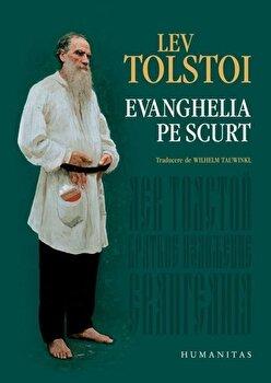 Evanghelia pe scurt/Lev Tolstoi imagine