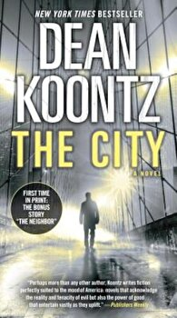 The City (with Bonus Short Story the Neighbor), Paperback/Dean Koontz poza cate