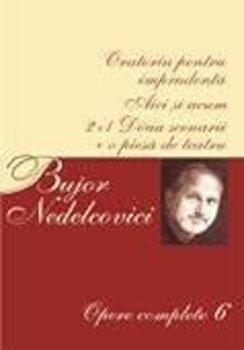 Opere complete Vol. VI/Bujor Nedelcovici imagine