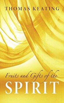 Fruits & Gifts of the Spirit (P), Paperback/Thomas Keating image0