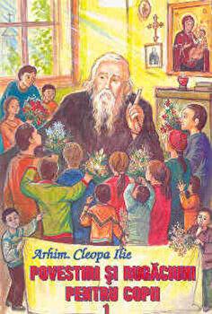 Povestiri pentru copii, Vol. 1/Arhim. Cleopa Ilie poza