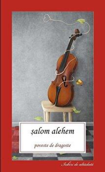 Poveste de dragoste/Salom Alehem imagine