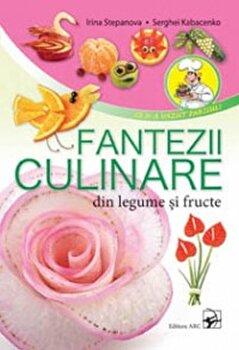 Coperta Carte Fanteziile culinare din legume si fructe