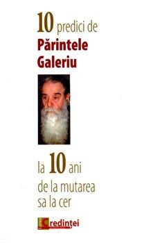 10 predici de Parintele Galeriu la 10 ani de la mutarea sa la cer/Constantin Galeriu imagine elefant 2021