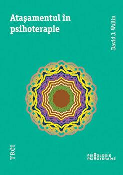 Atasamentul in psihoterapie. Editia 2014/David J. Wallin imagine elefant 2021