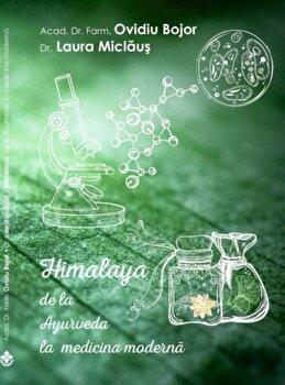 Himalaya de la Ayurveda la medicina moderna/Ovidiu Bojor, Laura Micalus imagine elefant.ro