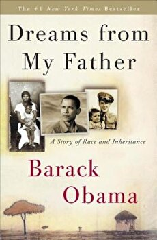 Dreams from My Father: A Story of Race and Inheritance, Paperback/Barack Obama poza cate