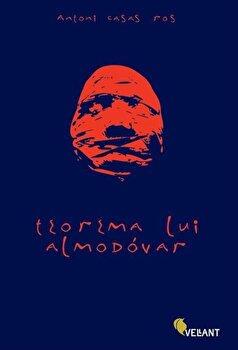 Teorema lui Almodovar/Antoni Casas Ros imagine elefant.ro 2021-2022