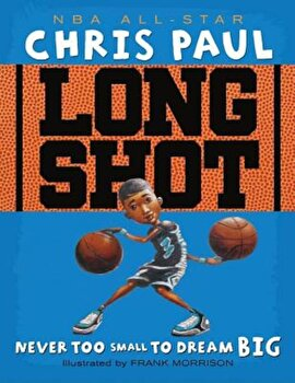 Long Shot: Never Too Small to Dream Big, Hardcover/Chris Paul poza cate
