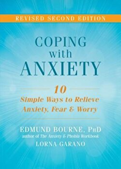 Coping with Anxiety: Ten Simple Ways to Relieve Anxiety, Fear, and Worry, Paperback/Edmund J. Bourne poza cate