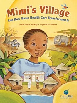 Mimi's Village: And How Basic Health Care Transformed It, Hardcover/Katie Smith Milway image0