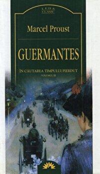 Guermantes, In cautarea timpului pierdut, Vol. 3/Marcel Proust imagine elefant 2021