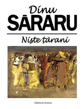 Niste tarani/Dinu Sararu imagine elefant.ro