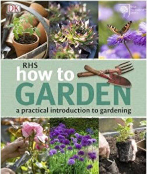 RHS How to Garden, Paperback/*** poza cate