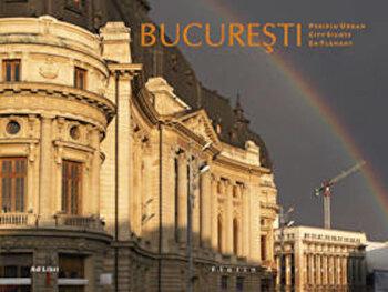 Bucuresti - periplu urban/Florin Andreescu, Mariana Pascaru imagine elefant.ro 2021-2022