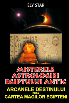 Misterele astrologiei Egiptului antic/Ely Star imagine