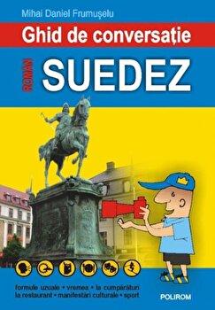 Ghid de conversatie roman-suedez/Mihai Daniel Frumuselu imagine elefant.ro 2021-2022