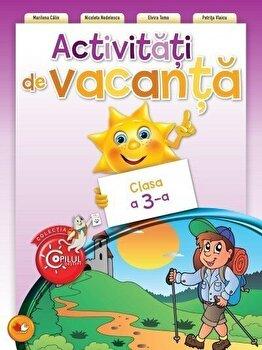 Activitati de vacanta - clasa a 3-a/Elvira Toma, Marilena Calin, Nicoleta Nedelescu, Petrita Vlaicu