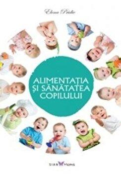 Alimentatia si sanatatea copilului/Elena Pridie imagine
