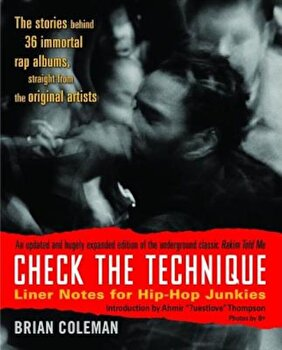 Check the Technique: Liner Notes for Hip-Hop Junkies, Paperback/Brian Coleman imagine