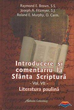 Introducere si comentariu la Sfanta Scriptura. Vol. 7: Literatura paulina/Raymond E. Brown, Joseph A. Fitzmyer, Roland E. Murphy imagine