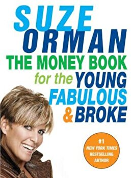 The Money Book for the Young, Fabulous & Broke, Paperback/Suze Orman poza cate