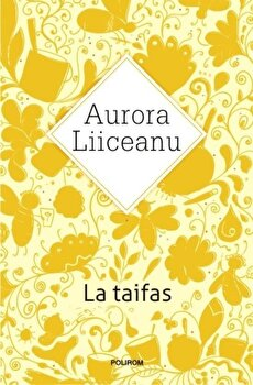 Coperta Carte La taifas. Ed. 2016/Aurora Liiceanu