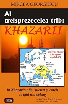 Al treisprezecelea trib: Khazarii/Mircea Georgescu poza cate