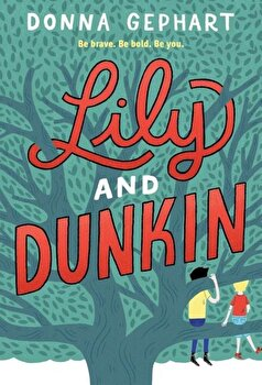 Lily and Dunkin, Paperback/Donna Gephart image0