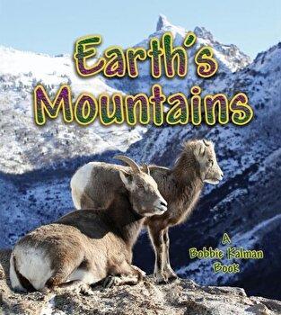 Earth's Mountains, Paperback/Bobbie Kalman poza cate