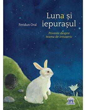 Luna si iepurasul/Feridun Oral