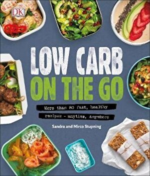 Low Carb On The Go, Hardcover/*** poza cate