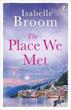 Place We Met, Paperback/Isabelle Broom poza cate
