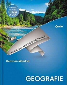 Geografie. Manual pentru clasa a V-a/Octavian Mandrut