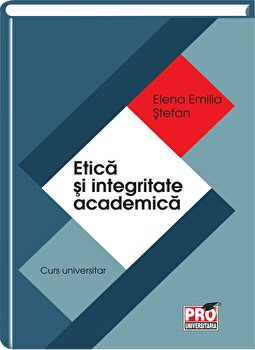 Etica si integritate academica/Elena Emilia Stefan imagine elefant.ro 2021-2022