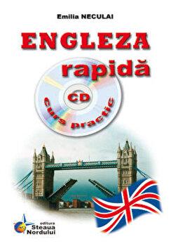 Engleza rapida - curs practic (incude CD)/Emilia Neculai imagine elefant.ro 2021-2022