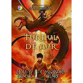 Turnul de aur (vol.5 din seria Magisterium)/Holly Black, Cassandra Clare