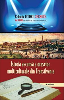 Coperta Carte Istoria ascunsa a oraselor multiculturale din Transilvania