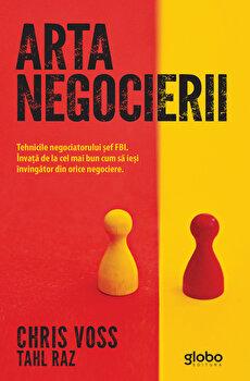 Coperta Carte Arta negocierii. Tehnicile negociatorului sef FBI. Invata de la cel mai bun cum sa iesi invingator din orice negociere.
