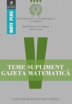 Teme supliment Gazeta Matematica. Clasa a V-a/Ion Cicu, Radu Gologan, Cosmin Manea, Alexandru Negrescu, Dragos Petrica, Adrian Turcanu