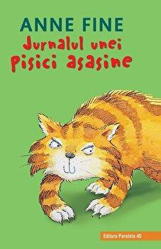Jurnalul unei pisici asasine (editie cartonata)/Anne Fine