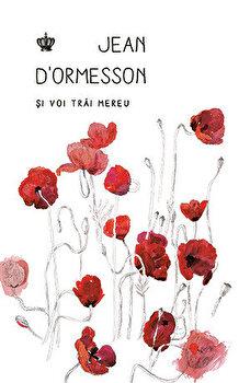 Si voi trai mereu-Jean DOrmesson imagine