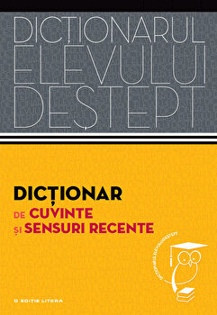 Dictionar de cuvinte si sensuri recente. Dictionarul elevului destept-Elena Danila, Andrei Danila imagine