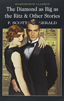 The Diamond as Big as the Ritz and Other Stories/F. Scott Fitzgerald poza cate