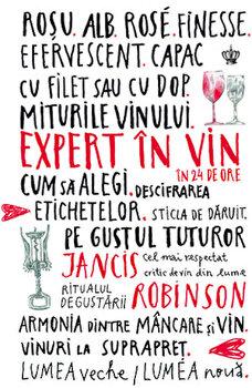 Expert in vin in 24 de ore/Jancis Robinson imagine elefant.ro 2021-2022
